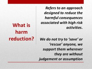 What is harm reduction